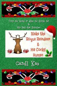 Blake the Rogue Reindeer & His Cocky Human