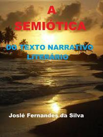A Semiótica do Texto Narrativo Literário