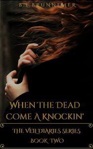When The Dead Come A Knockin'
