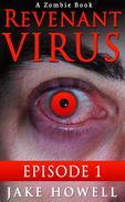 The Revenant Virus Episode 1