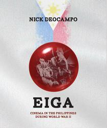 EIGA: Cinema in the Philippines During World War II