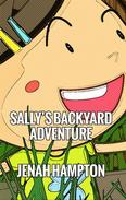 Sally's Backyard Adventure (Illustrated Children's Book Ages 2-5)