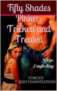 Fifty Shades Pinker: Tricked or Treated (Forced Sissy Feminization)