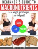 Beginner's guide to macronutrients