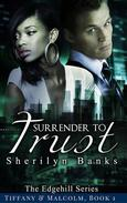 Surrender to Trust: Tiffany & Malcolm, Book #1