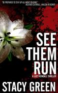 See Them Run (A Lucy Kendall Thriller)