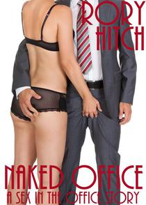 Naked Office - A Sex in the Office story