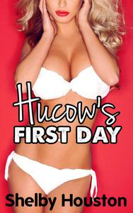 The Hucow's First Day