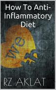 How To Anti-Inflammatory Diet
