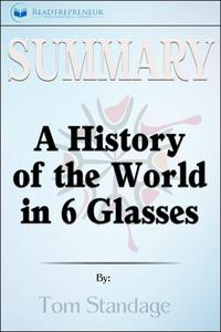 Summary: A History of the World in 6 Glasses