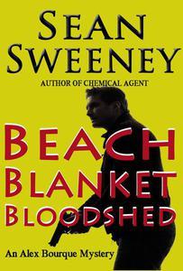 Beach Blanket Bloodshed: An Alex Bourque Mystery