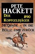 McQuade - in die Hölle und zurück: Der Kopfgeldjäger 90