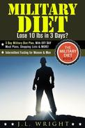 Military Diet: Lose 10 lbs in 3 Days?   3 Day Military Diet Plan, With Off Day Meal Plans, Shopping Lists & More!