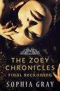 The Zoey Chronicles: Final Reckoning (Vol. 4)