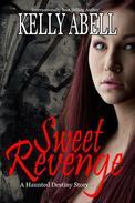 Sweet Revenge: A Short Haunted Destiny Thriller