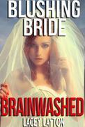 Blushing Bride Brainwashed (hypnosis)
