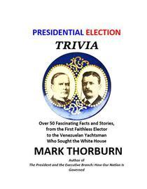 Presidential Election Trivia