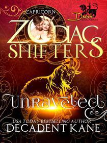 Unraveled: A Zodiac Shifter Paranormal Romance: Capricorn