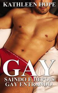 Gay: Saindo e depois gay entrando