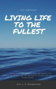 Life Somewhere: Living Life To The Fullest
