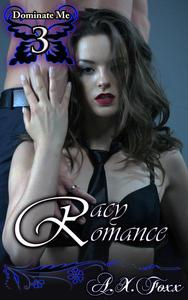 Dominate Me Book 3: Racy Romance