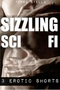 Sizzling Sci Fi (Three Erotic Shorts)