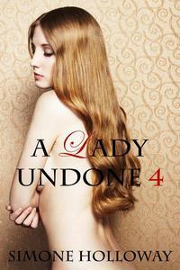 A Lady Undone 4: The Pirate's Captive (Bodice Ripper, Erotic Romance)