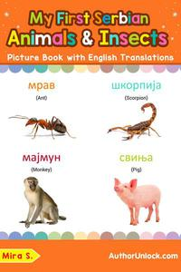 My First Serbian Animals & Insects Picture Book with English Translations