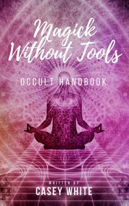 Magick Without Tools