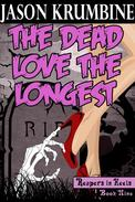 The Dead Love the Longest