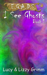 I See Ghosts