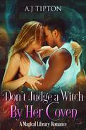 Don't Judge a Witch by Her Coven: A Magical Library Romance