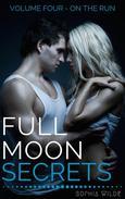Full Moon Secrets: Volume Four - On The Run