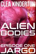 Alien Bodies: Episode One: Jargo