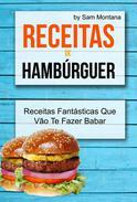 Receitas de Hambúrguer: Receitas Fantásticas Que Vão Te Fazer Babar
