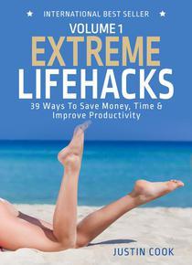 Extreme Lifehacks: 39 Ways To Save Time, Money & Improve Productivity