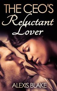 The CEO's Reluctant Lover (BWWM Romance)