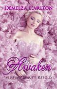 Awaken: Sleeping Beauty Retold