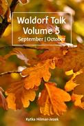 Waldorf Talk: Waldorf and Steiner Education Inspired Ideas for Homeschooling for September and October