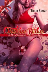 Christmas Bitches - Die Mega Weihnachts-Compilation!