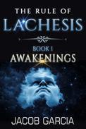 The Rule of Lachesis - Book 1: Awakenings
