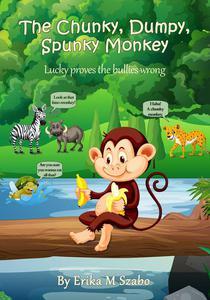 The Chunky, Dumpy, Spunky Monkey