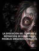 La evolución del término y definición de zombi y sus posibles orígenes literarios