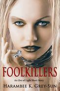 FoolKillers: An Eve of Light Short Story