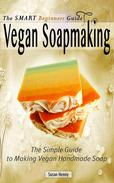 The Smart Beginners Guide To Vegan Soapmaking
