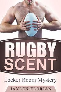 Rugby Scent: Locker Room Mystery