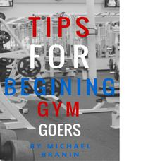 Tips for Beginning Gym Goers