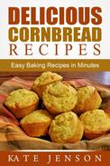Delicious Cornbread Recipes: Easy Baking Recipes in Minutes