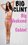 Big Clint Big Weekend At The Cabin