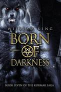 Born of Darkness (Kormak Book Seven)